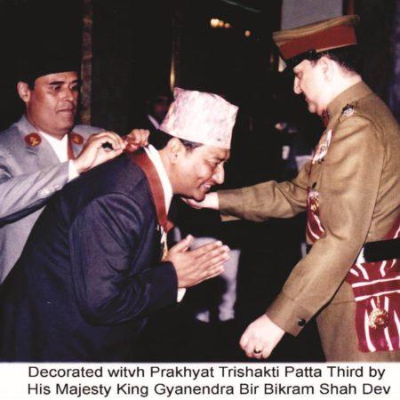 Decorated with Prakhyat Trishakti Patta Third by His Majesty King Gyanendra Bir Bikram Shah Dev