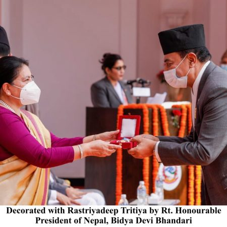 Decorated with Rastriyadeep Tritiya by Rt. Honourable President of Nepal, Bidya Devi Bhandari